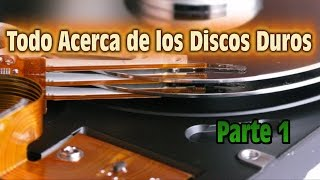 Todo acerca de los Discos Duros - All About Hard Disks - Parte1