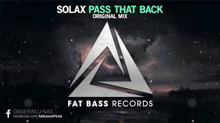 Solax - Pass That Back (Original Mix) [OUT NOW!]