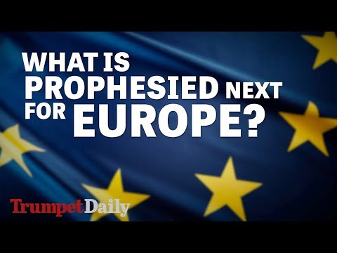 What is Prophesied Next for Europe? | The Trumpet Daily