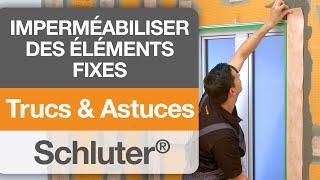 Comment imperméabiliser des raccords à des structures fixes avec les produits de Schluter®-Systems