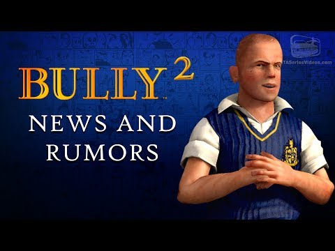 Bully 2 - News & Rumors Roundup