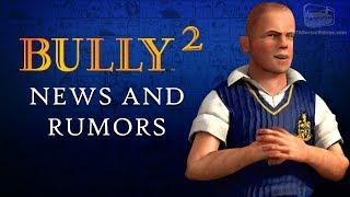 Bully 2 - News & Rumors Roundup