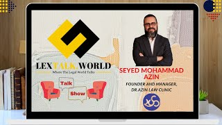 LexTalk World Talk Show with Seyed Mohammad Azin, Founder and Manager at Dr.Azin Law Clinic