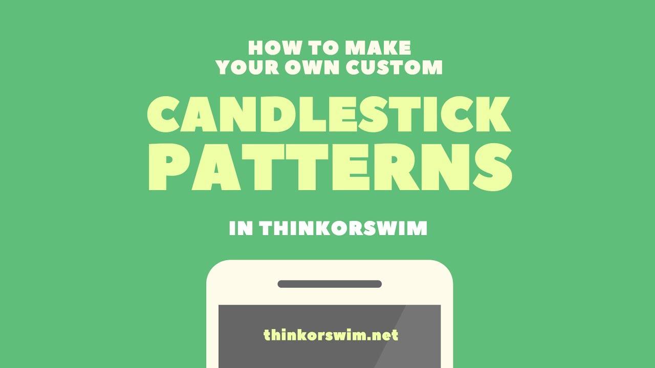 How to Make Custom Candlestick Patterns in ThinkOrSwim