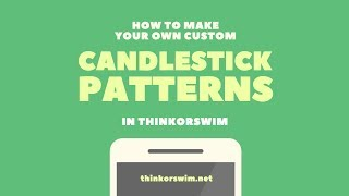 How to Make Custom Candlestick Patterns in ThinkOrSwim