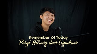 Download lagu Remember Of Today - Pergi Hilang Dan Lupakan (Cover Chika Lutfi)