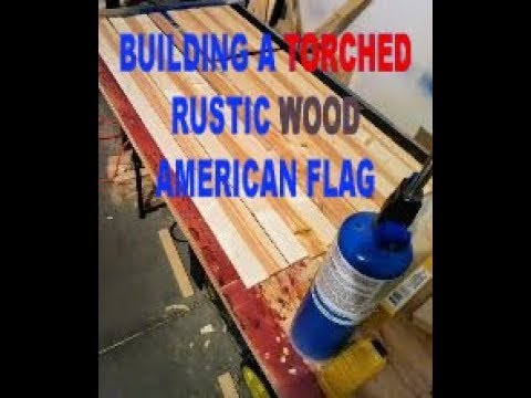 How To Make a Torched Rustic Wood American Flag - BUILD PT 1