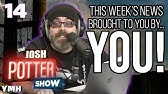 Please To Be Watching Ep 13 The Josh Potter Show Youtube (0.0 avg rating, 0 ratings, 0 reviews), river teeth (5.00 avg rating, 1 ra. josh potter show