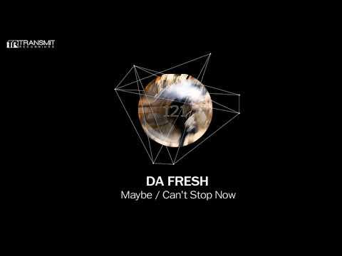 Da Fresh - Can't Stop Now (Original Mix)...