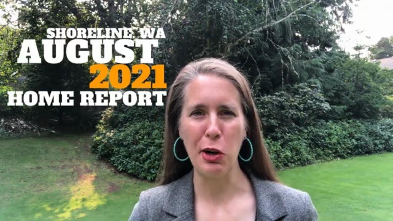 August 2021 Market Update - Shoreline, WA