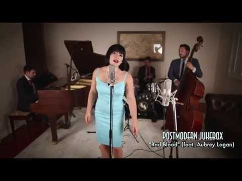 Bad Blood - Vintage Ella Fitzgerald Jazz Taylor Swift Cover ft. Aubrey Logan - PMJ