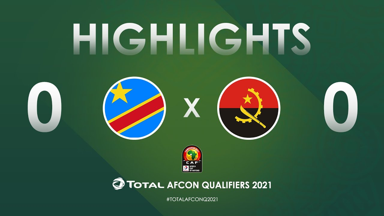 Download HIGHLIGHTS   Total AFCON Qualifiers 2021   Round 3 - Group D: DR Congo 0-0 Angola