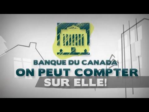 La Banque du Canada : On peut compter sur elle