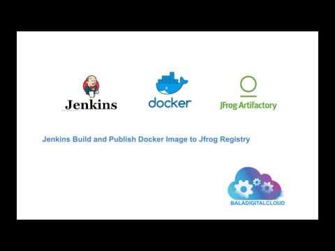 Jenkins Docker Build and Publish Image to Jfrog Artifactory as a Docker  Registry
