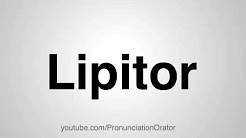 How to Pronounce Lipitor
