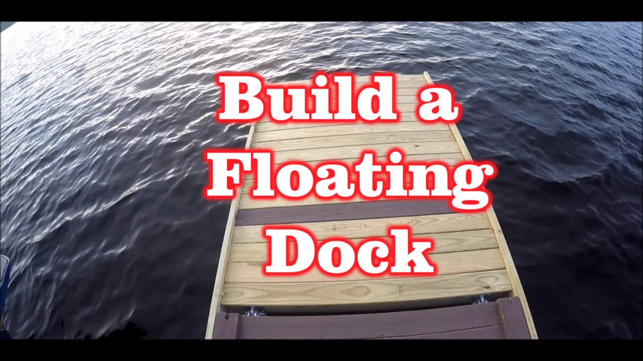 how to build a floating dock [ 1280 x 720 Pixel ]