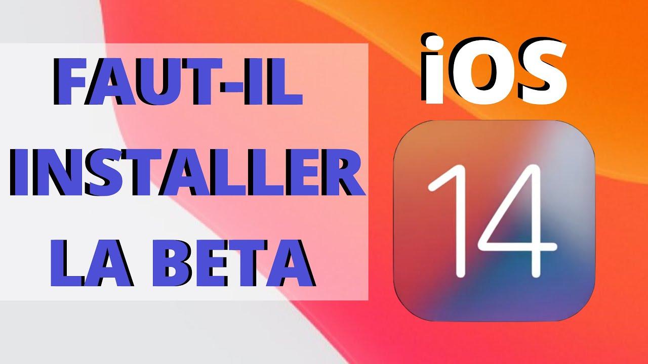 iOS14 - Faut-il installer la BETA ou Attendre ??