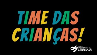 CULTO COM CRIANÇAS 05.09 | TIME DAS CRIANÇAS