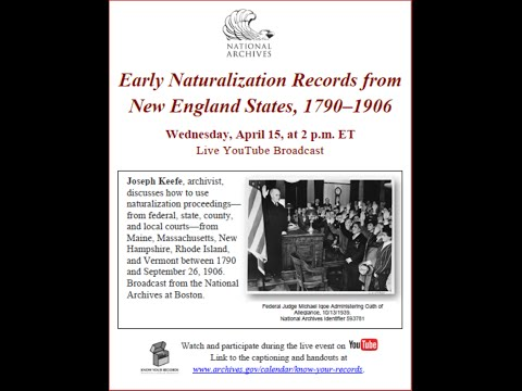 Early Naturalization Records from New England States, 1790–1906  (broadcast 2015 Apr 15)