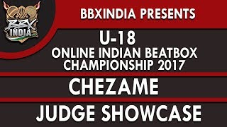 CHEZAME - Judge Showcase - U-18 Online Indian Beatbox Championship 2017