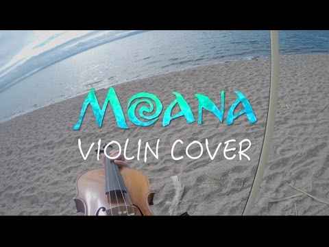 MOANA - VIOLIN COVER - How Far I'll Go