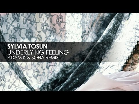 Sylvia Tosun - Underlying Feeling (Adam K & Soha Club Mix)