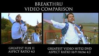 QUEEN BREAKTHRU VIDEO COMPARISON