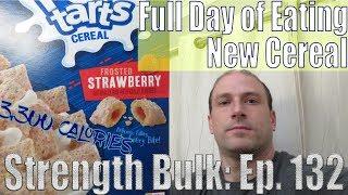 3,300 Calories Full Day of Eating | Pop Tarts Cereal Taste Test | Vlog | Strength Bulk Ep. 132