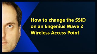 how to change the ssid on an engenius wave 2 wireless access point