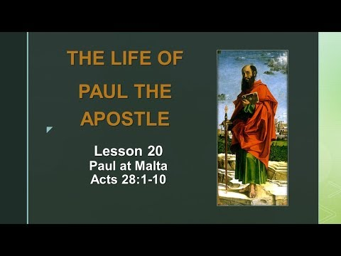 The Life Of Paul The Apostle: Lesson 20 - Paul At Malta