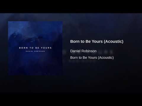 Born to Be Yours (Acoustic)