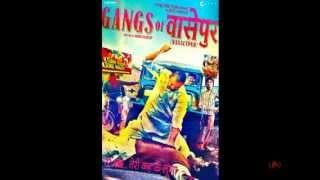 gangs of wasseypur soundtrack hunter song sneha khanwalkar sookoo rajneesh shyamoo munna flv