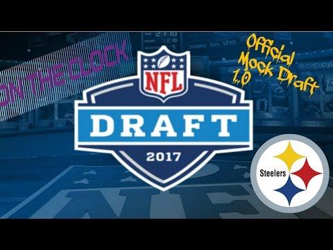 Pittsburgh Steelers || 2017 Mock Draft 1.0 || **HD Quality**