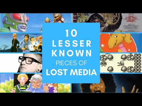 Top 10 Lesser Known Pieces of Lost Media