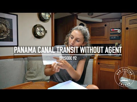 Panama Canal Transit Without Agent - Ep. 92 RAN Sailing