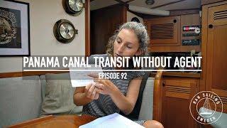 Panama Canal Transit Without Agent - Ep. 92 RAN Sailing