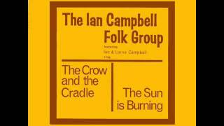 Ian Campbell Folk Group - The crow and the cradle