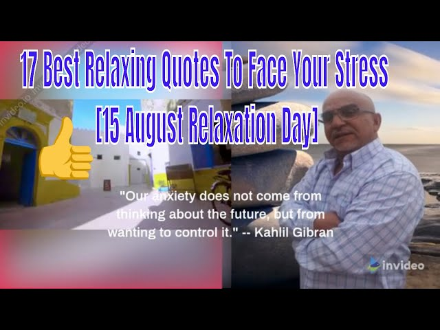 17 Best Relaxing Quotes To Face Your Stress [15 August Relaxation Day] #MadeWithInVideo #1KCreator