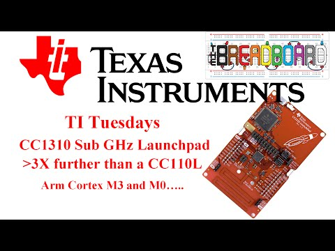 TI Tuesday - the NEW LAUNCHXL-CC1310 sub GHz Radio Launchpad