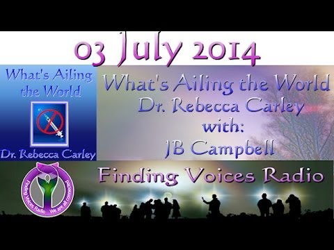 What's Ailing the World with JB Campbell Thu Jul 03 2014