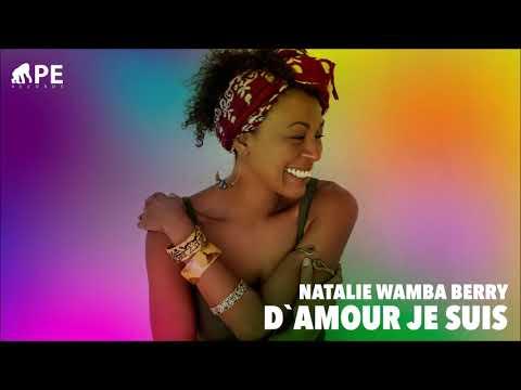 APE feat. Natalie Wamba Berry - D'AMOUR JE SUIS