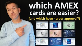 Which American Express Credit Card has easiest approval (and hardest)? *Amex cards easy to difficult