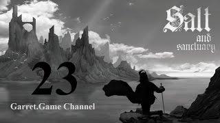 Salt and Sanctuary.23 серия.Ведьма озера.