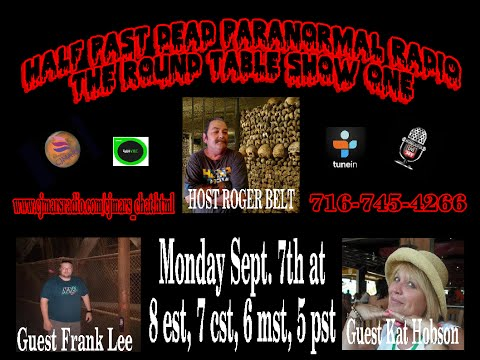 Half Past Dead Paranormal radio Round Table