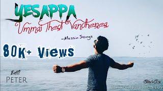 Yesappa Ummai Thedi Vandhenae   Messia Songs   Full Song Lyric Video   Tamil Christian Song