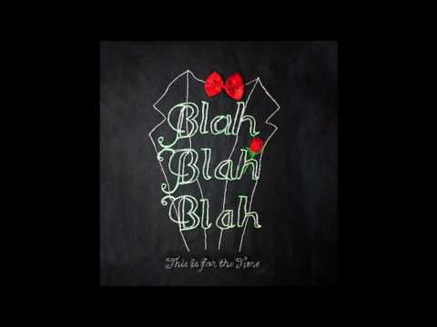 Blah Blah Blah - No I Never (This Is For the Time album)