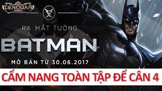 Hướng dẫn chơi lên đồ và ngọc tướng mới: BATMAN - ra mắt Liên Quân Việt Nam đêm nay cân team!!!