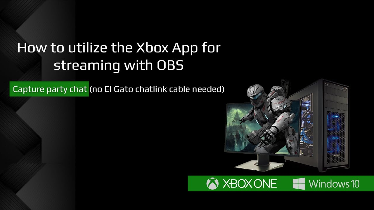 Utilizing the Xbox App for streaming & capturing party chat with OBS