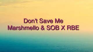 Marshmello x sob x RBE —Don't save me lyrics