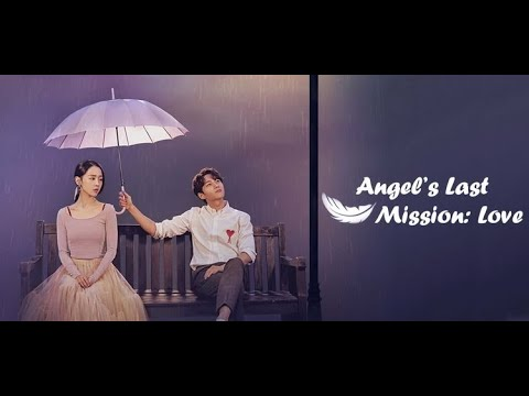 клип к дораме???? последняя миссия ангела: любовь ????angels last mission: love